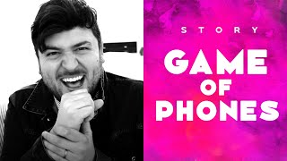 GAMES OF PHONES / STORY