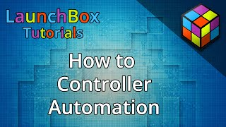 How to Controller Automation - Feature Specific LaunchBox Tutorials