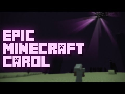 Epic Minecraft Carol A Epic Minecraft Parody of Carol of the Bells