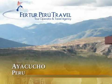 Ayacucho Peru Travel Guide - Artisan and Historical Tours