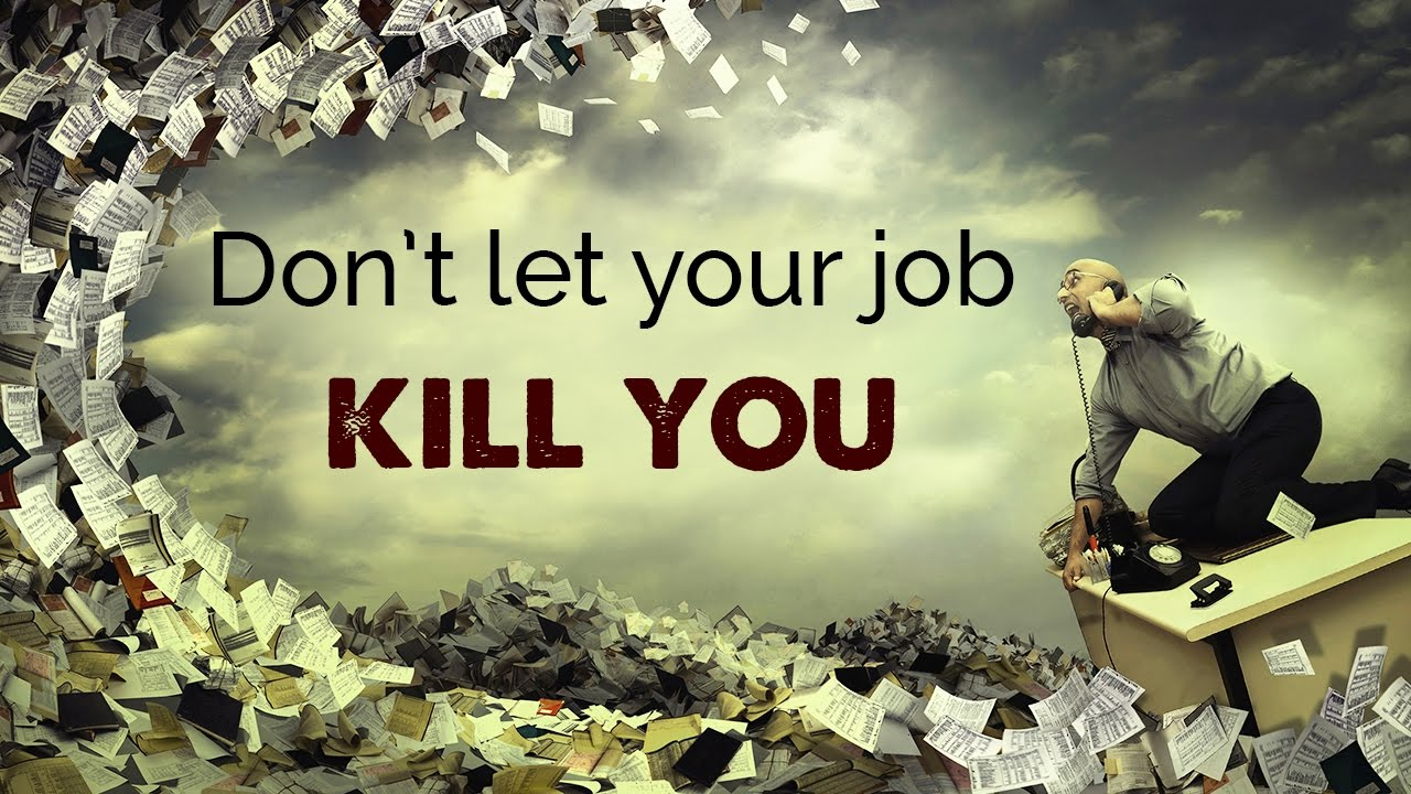 Dont let your job stress out your heart
