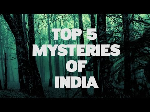 5 Greatest Unsolved Mysteries Of India