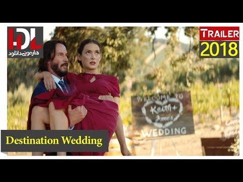 Destination Wedding Official Trailer 2018