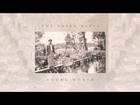The Paper Kites - When Our Legs Grew Tall