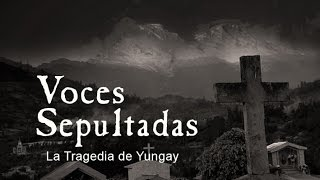 VOCES SEPULTADAS: La Tragedia de Yungay (English subs)