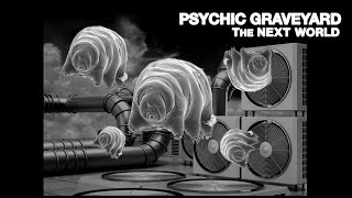 Psychic Graveyard - The Next World (Official Video)