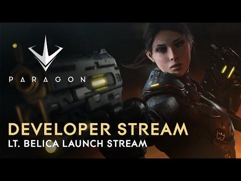 Paragon Developer Live Stream - Lt. Belica Launch