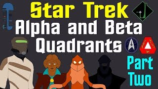 Star Trek: Alpha and Beta Quadrants (Part 2 of 2 - Update)