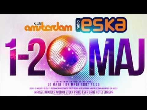 Majowka 2015 Klub Amsterdam i Radio Eska Zaprasza