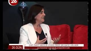 26.Gün | CHP 25-26.Dönem Esk Mv Prof.Dr.Gaye Usluer