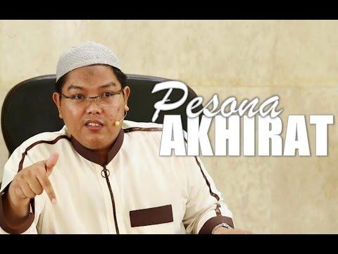Pesona Akhirat - Ustadz Firanda Andirja, MA