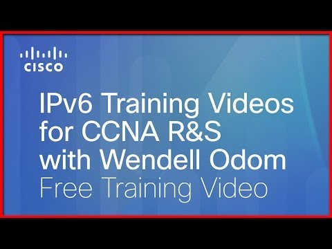 Cisco Learning Network: IPv6 Training Videos for CCNA R&S with Wendell Odom