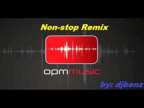 NON STOP OPM DANCE HITS REMIX BY DJBENZ