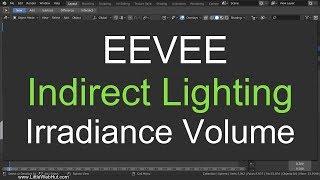EEVEE Indirect Lighting in 7 Minutes: Blender 2.8 Tutorial