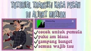 TUTORIAL TRANSISI KACA PECAH DI ALIGHT MOTION