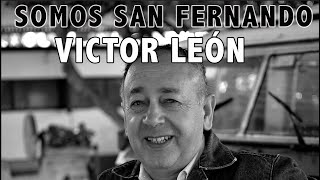 Video Retrato Victor León. Somos San Fernando.