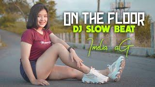 Download lagu DJ ON THE FLOOR SLOW BEAT VIRAL TIKTOK