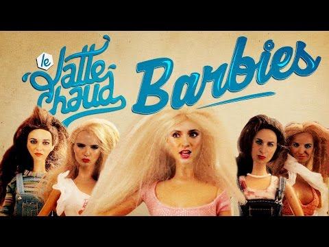 La révolution des Barbies - LE LATTE CHAUD