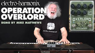 Electro-Harmonix Operation Overlord Allied Overdrive with Mike Matthews