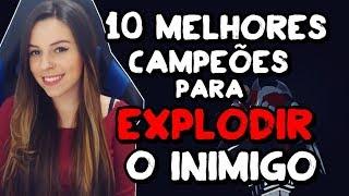 10 MELHORES CAMPEES PARA BURSTEXPLODIR O INIMIGO