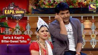 Sarla & Kapil's Bitter-Sweet Talks - The Kapil Sharma Show