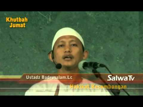 Khutbah Jum'at Hakikat Kesombangan - Ustadz Badrusalam,Lc