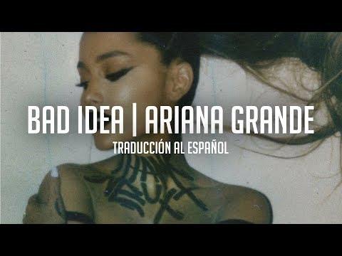 Bad Idea - Ariana Grande | Traducción al Español