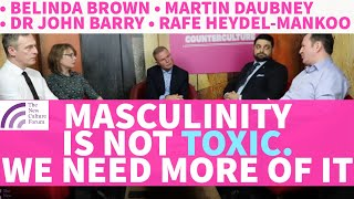 Debunking the Toxic Masculinity Myth: Masculinity is Positive & Society Needs More Of It