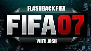 FIFA 07 With Josh - FLASHBACK FIFA