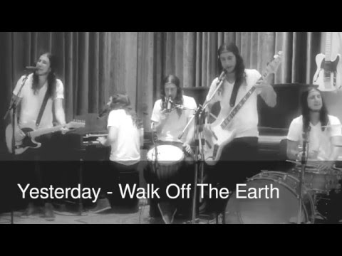 Yesterday - Walk Off The Earth Music Videos