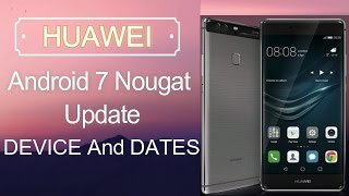 Huawei Honor | Android Nougat Update | Device & Date | 2017 |
