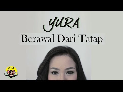 YURA YUNITA - BERAWAL DARI TATAP ( Official Music Audio )