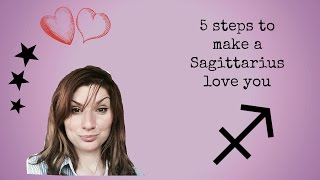 5 steps to make a Sagittarius love you