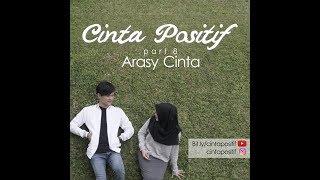 download lagu Cinta Positif Part 8 - Arasy Cinta  Teaser gratis