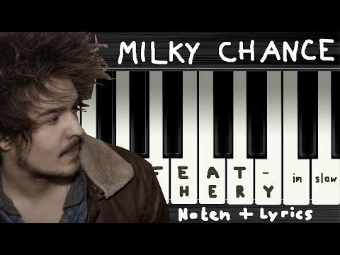 Milky Chance - Feathery (Slow Version) → Lyrics + Klaviernoten