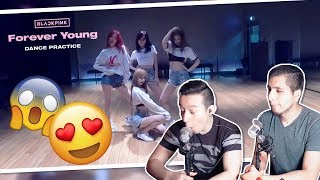 GUYS REACT TO BLACKPINK 'Forever Young' DANCE PRACTICE VIDEO