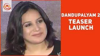 Dandupalyam 2 Teaser Launch - Sanjana, Pooja Gandhi