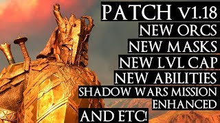 SHADOW OF WAR PC PATCH V1.18 | NEW SHADOW WARS MISSION, NEW MASKS, NEW ORCS, NEW ABILITIES AND MORE!