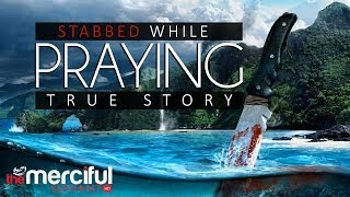 Download Lagu Stabbed While Praying - True Story - MercifulServant Gratis STAFABAND