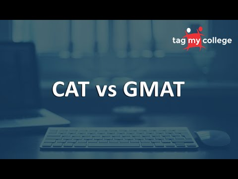 CAT vs  GMAT Tagmycollege