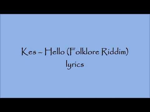 Kes- Hello (Folklore riddim)- lyrics
