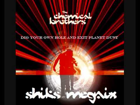 CHEMICAL BROTHERS DIG YOUR OWN HOLE  EXIT PLANET DUST SHIKS megamix