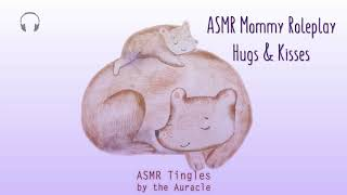 Hugs & Kisses [ASMR] ? Mommy Roleplay ? [Binaural] [Personal attention] [Comfort] [Softly spoken]