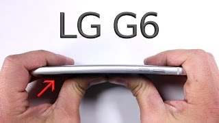 LG G6 Durability Test - Scratch BURN and BEND tested!!