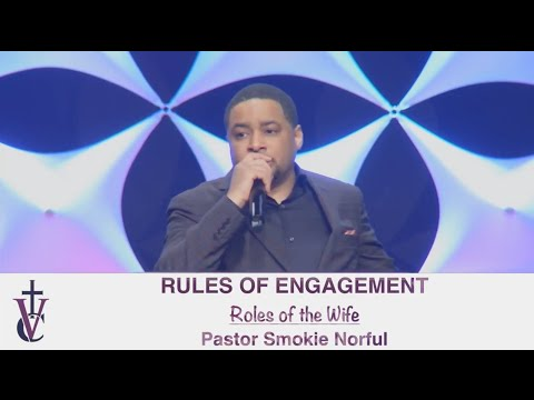 Pastor Smokie Norful - Roles of a Wife | Rules of Engagement Series Week 4