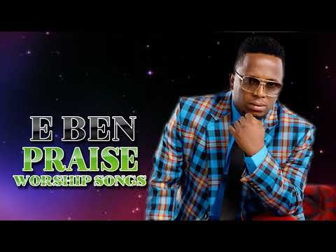 Best of Eben Praise Worship Songs  African Gospel Song 2019
