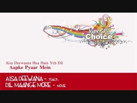 Aisa Deewana - Dil Maange More