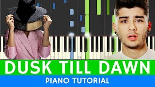 ZAYN - Dusk Till Dawn ft. Sia - PIANO TUTORIAL - BEST VERSION (with SHEETS)