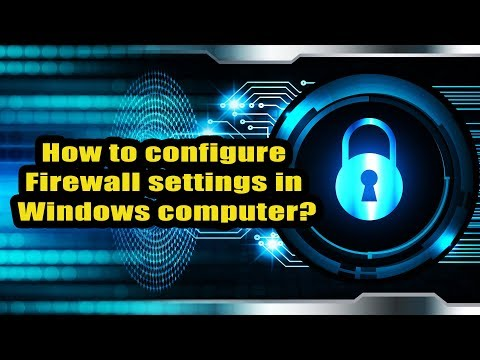 How to configure Firewall settings in Windows computer?