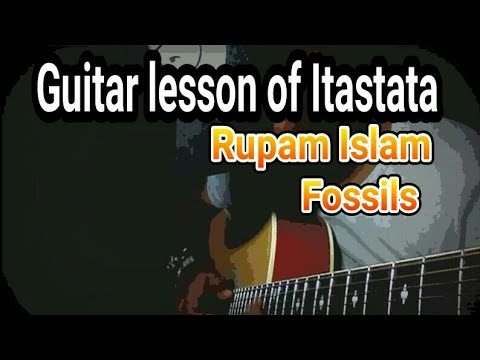download lagu Guitar Lesson Of Itastata Rupam Islam Fossils gratis